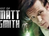 Best of Matt Smith: Results Series 5-7